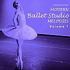 Modern Ballet Studio Melodies, Volume 7